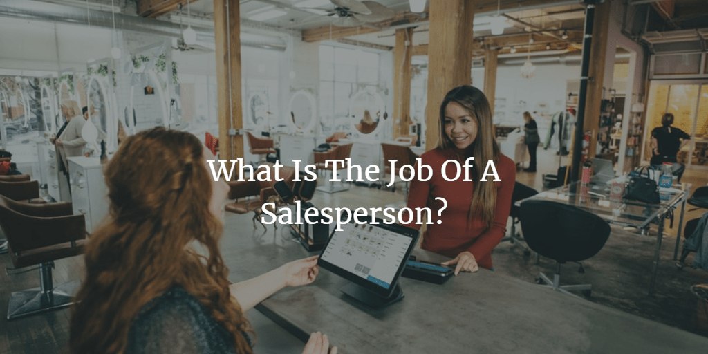 What Is The Job Of A Sales Person?