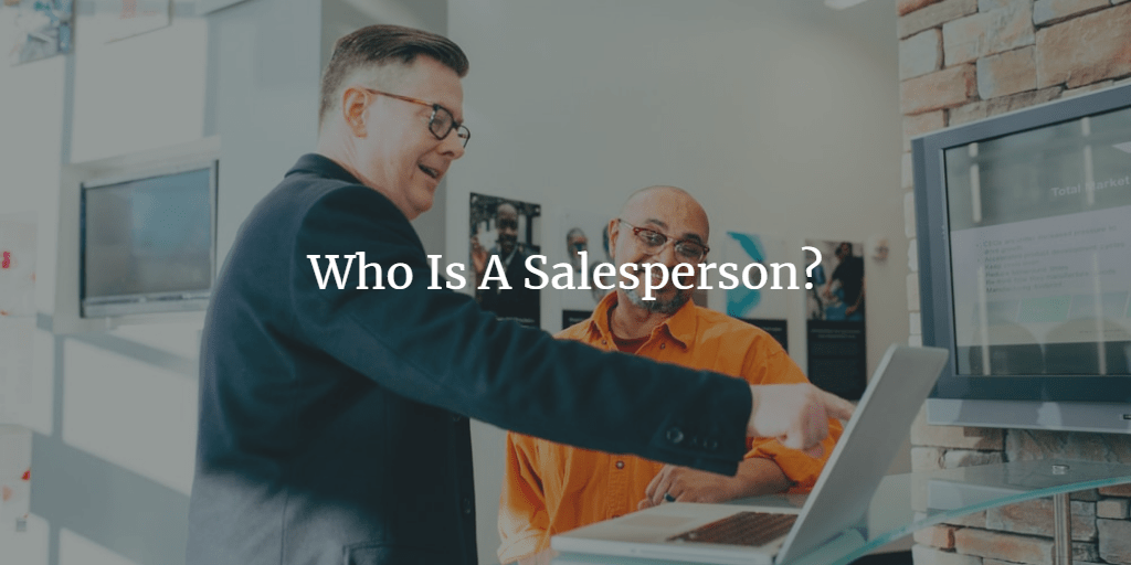 Who Is A Sales Person?