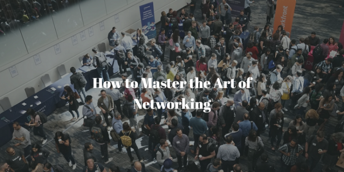 How to Master The Art of Networking