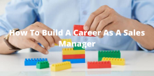 How To Build A Career As A Sales Manager