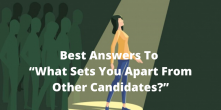 "Best Answers To ""What Sets You Apart From Other Candidates?"""