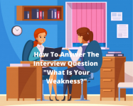 How To Answer The Interview Question What is Your Greatest Weakness