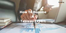 How to Become a Tableau Expert in 2021