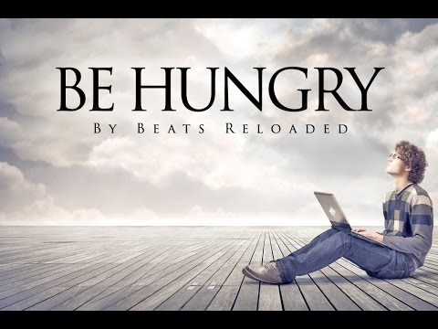 Be Hungry (Fight For It)