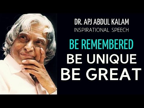 'Be Unique.Be Remembered' - APJ Abdul Kalam Inspirational Speech