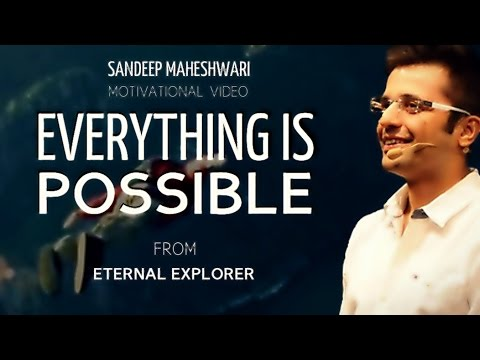 Everything is Possible - Sandeep Maheshwari