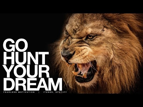 Go HUNT Your Dream - Motivational Video